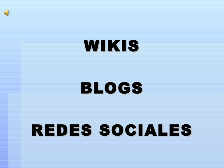 WIKIS BLOGS REDES SOCIALES