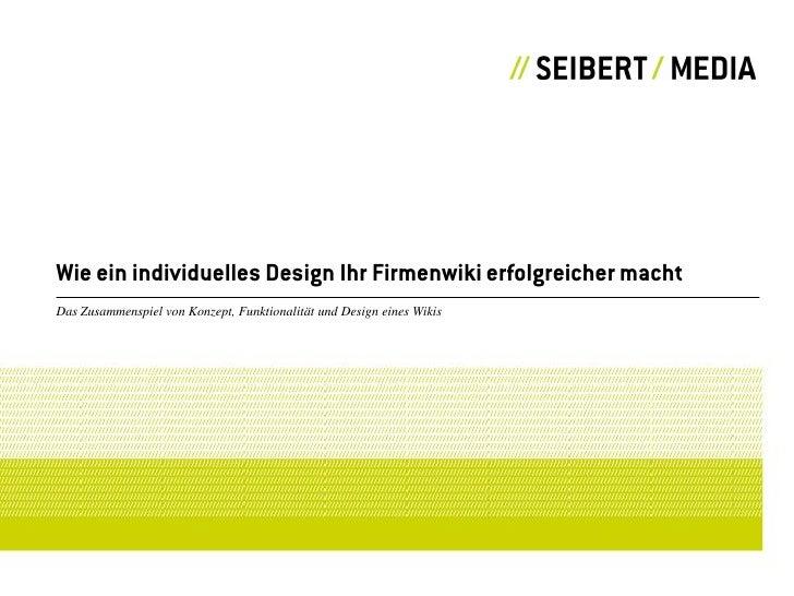 Wie ein individuelles Design Ihr Firmenwiki erfolgreicher macht Das Zusammenspiel von Konzept, Funktionalität und Design e...