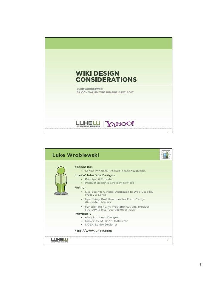 WIKI DESIGN        CONSIDERATIONS         LUKE WROBLEWSKI         SILICON VALLEY WEB BUILDER, SEPT. 2007                  ...