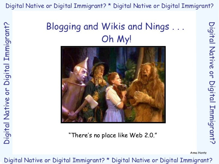 """Blogging and Wikis and Nings . . . Oh My! """" There's no place like Web 2.0."""" Anna Hentz"""