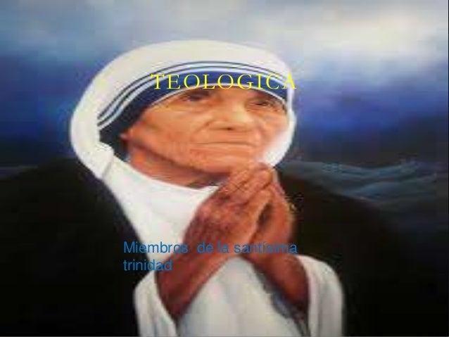 TEOLOGICA Miembros de la santísima trinidad