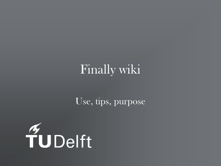 Finally wiki  Use, tips, purpose