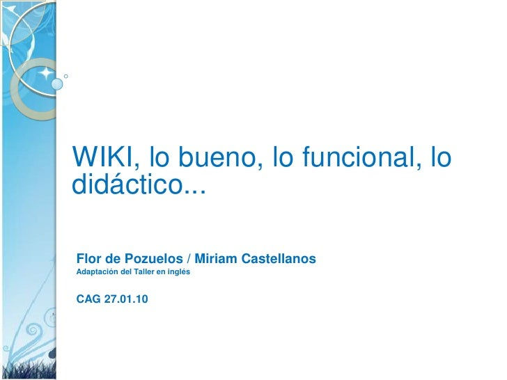WIKI, lobueno, lo funcional, lo didáctico...<br />Flor de Pozuelos / Miriam Castellanos<br />Adaptación del Taller en ingl...