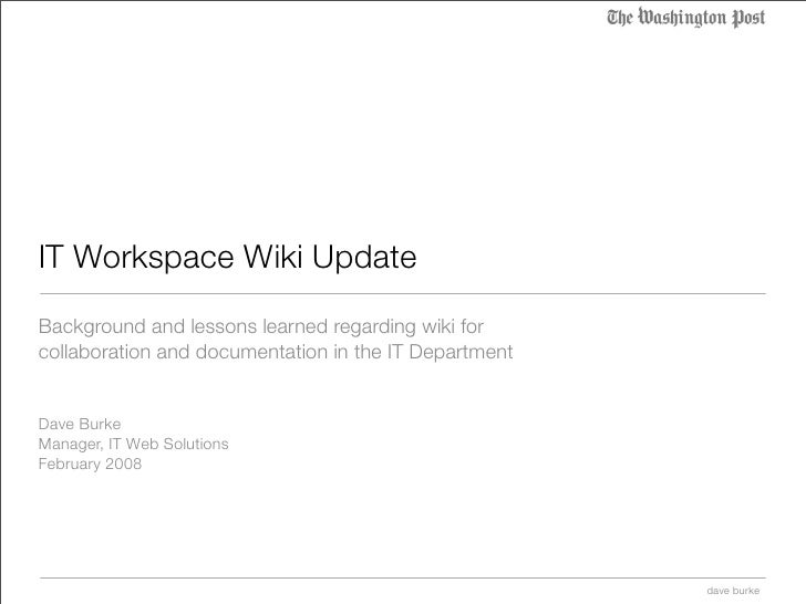 KLMNO     IT Workspace Wiki Update Background and lessons learned regarding wiki for collaboration and documentation in th...