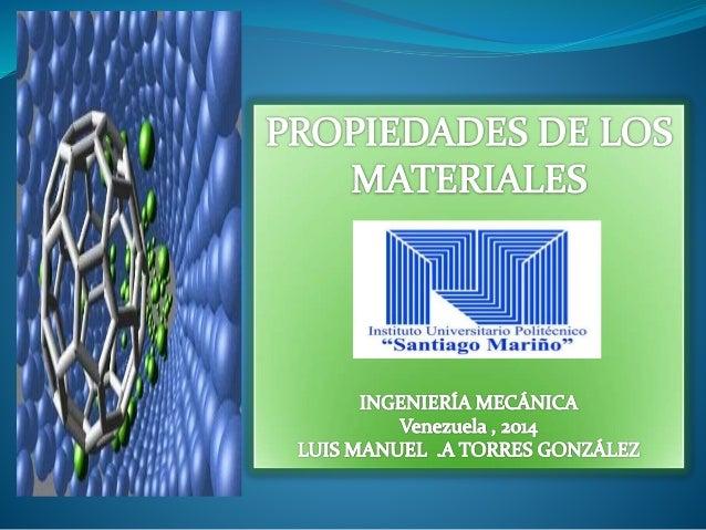Propiedades de los materiales: son el  conjunto de características que hacen que el  material se comporte de una manera  d...