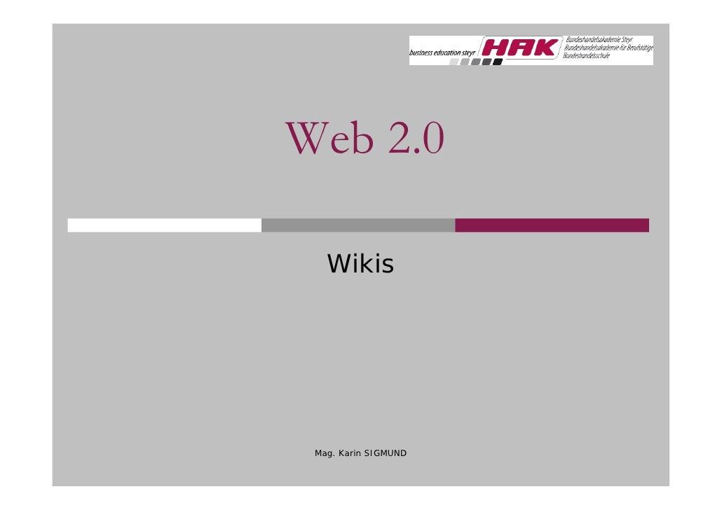 Web 2.0     Wikis      Mag. Karin SIGMUND