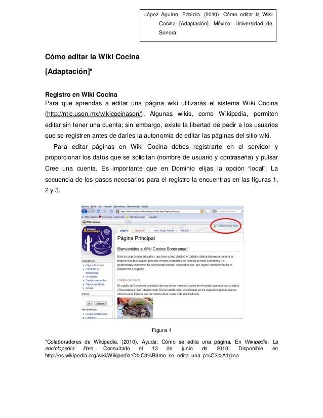 Cómo editar la Wiki Cocina [Adaptación]* Registro en Wiki Cocina Para que aprendas a editar una página wiki utilizarás el ...