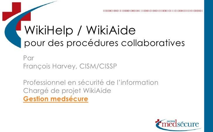 WikiHelp / WikiAide pour des procédures collaboratives Par François Harvey, CISM/CISSP  Professionnel en sécurité de l'inf...