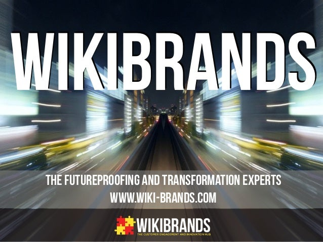 the futureproofing and transformation experts www.wiki-brands.com WIKIBRANDS
