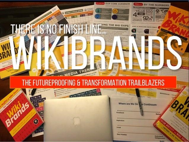 Wikibrands 2018 Focus - Futureproofing & Transformation  Slide 3