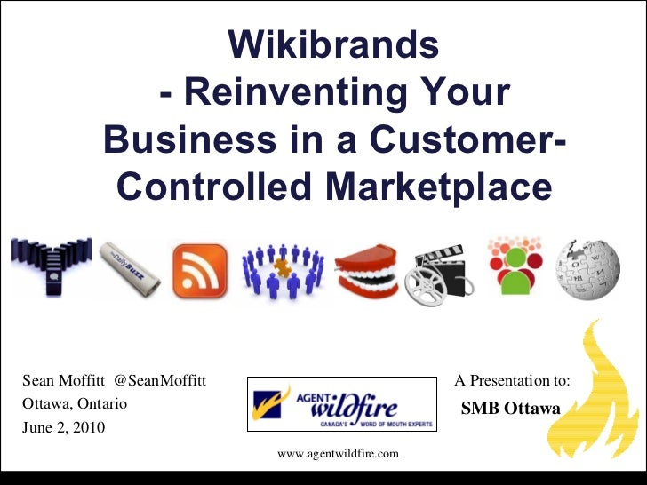 Wikibrands             - Reinventing Your           Business in a Customer-           Controlled Marketplace    Sean Moffi...