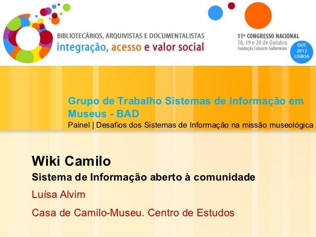 Grupo de Trabalho Sistemas de Informação em       Museus - BAD       Painel | Desafios dos Sistemas de Informação na missã...
