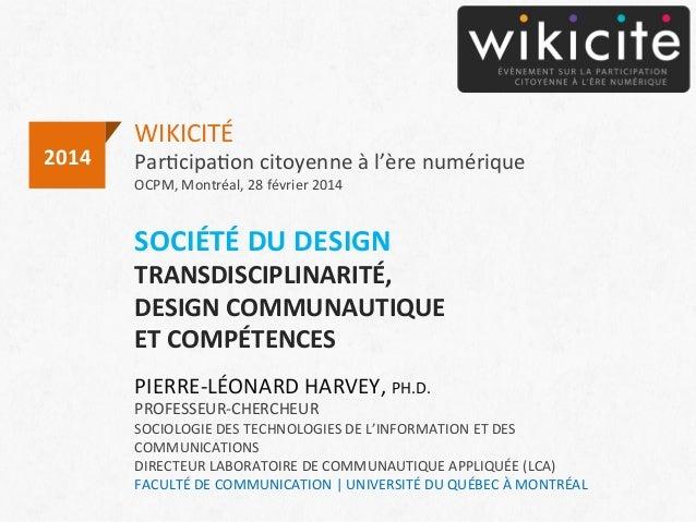 WIKICITÉ   Par+cipa+on  citoyenne  à  l'ère  numérique   OCPM,  Montréal,  28  février  2014   2014...