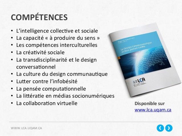 COMPÉTENCES   WWW.LCA.UQAM.CA   • L'intelligence  collec+ve  et  sociale   • La  capacité  «  à  pro...