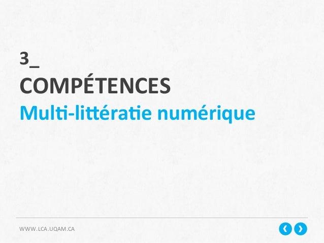 WWW.LCA.UQAM.CA   3_     COMPÉTENCES   MulN-‐liPéraNe  numérique