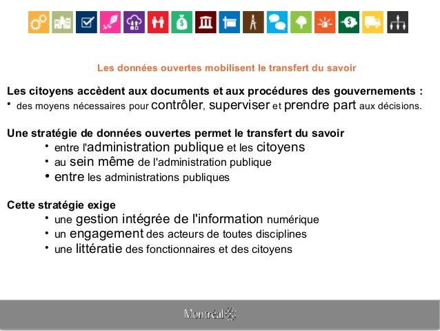 Les données ouvertes mobilisent le transfert du savoir Les citoyens accèdent aux documents et aux procédures des gouvernem...