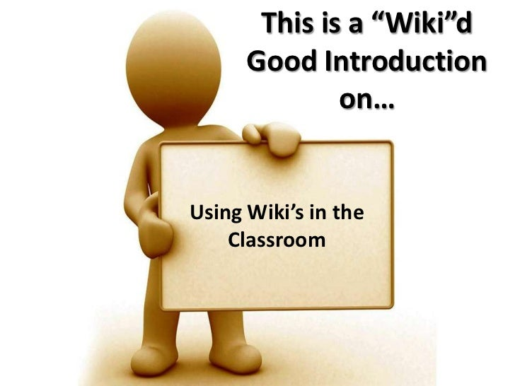 "This is a ""Wiki""d Good Introduction on…<br />Using Wiki's in the Classroom<br />"