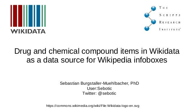 Drug and chemical compound items in Wikidata as a data source for Wikipedia infoboxes https://commons.wikimedia.org/wiki/F...