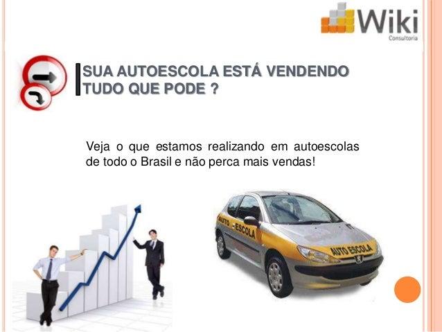SUA AUTOESCOLA ESTÁ VENDENDOTUDO QUE PODE ?Veja o que estamos realizando em autoescolasde todo o Brasil e não perca mais v...