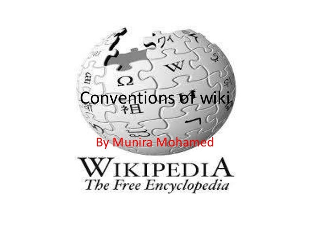 Conventions of wiki By Munira Mohamed