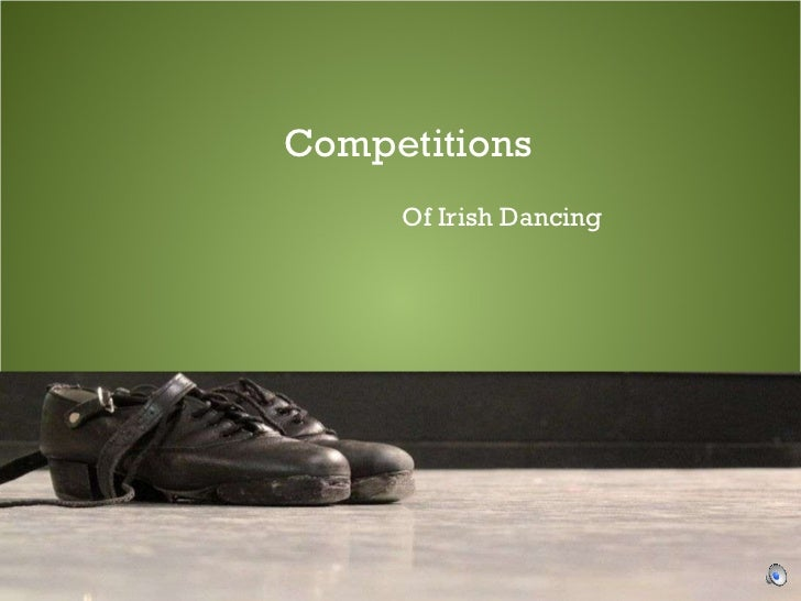 Competitions Of Irish Dancing