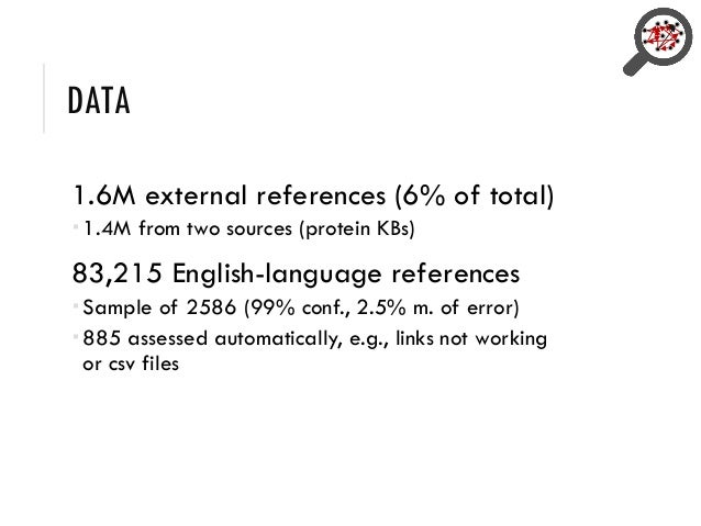 DATA 1.6M external references (6% of total)  1.4M from two sources (protein KBs) 83,215 English-language references  Sam...