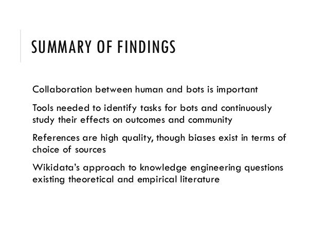 SUMMARY OF FINDINGS Collaboration between human and bots is important Tools needed to identify tasks for bots and continuo...