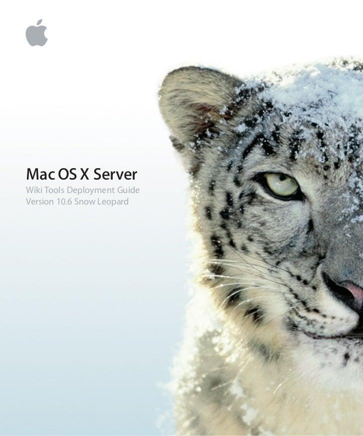 Mac OS X ServerWiki Tools Deployment GuideVersion 10.6 Snow Leopard