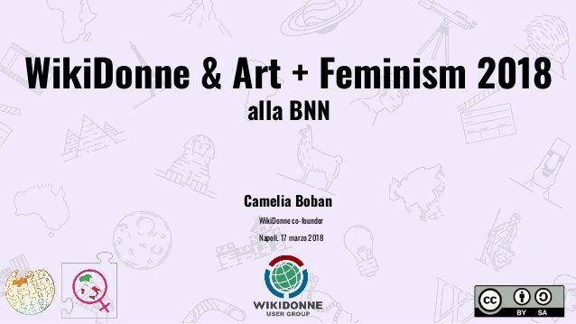 WikiDonne & Art + Feminism 2018 alla BNN Camelia Boban WikiDonne co-founder Napoli, 17 marzo 2018