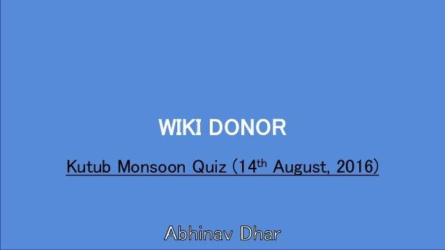 WIKI DONOR Kutub Monsoon Quiz (14th August, 2016)