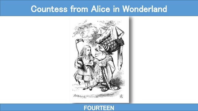 FOURTEEN Countess from Alice in Wonderland