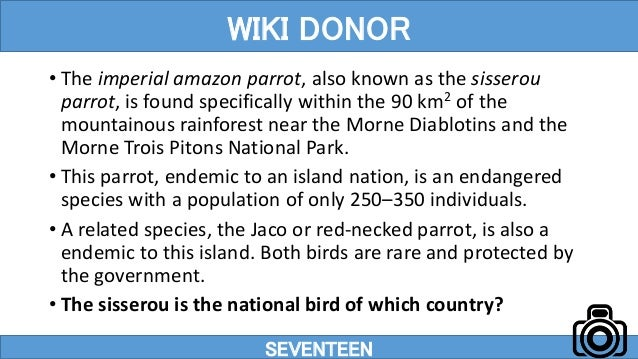 • The imperial amazon parrot, also known as the sisserou parrot, is found specifically within the 90 km2 of the mountainou...