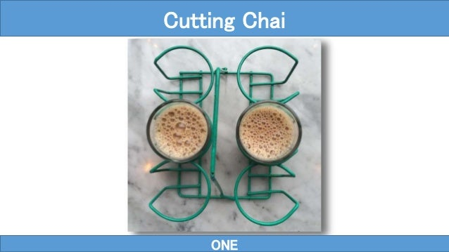 ONE Cutting Chai