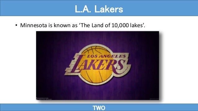 TWO L.A. Lakers • Minnesota is known as 'The Land of 10,000 lakes'.
