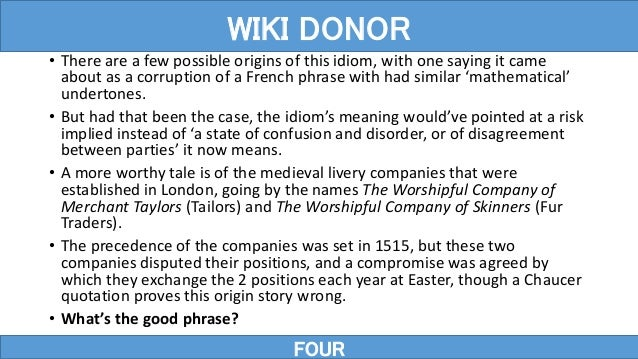 • There are a few possible origins of this idiom, with one saying it came about as a corruption of a French phrase with ha...