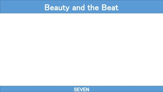 SEVEN Beauty and the Beat