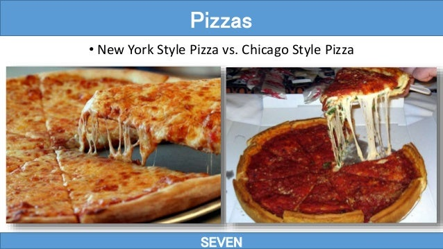 • New York Style Pizza vs. Chicago Style Pizza SEVEN Pizzas