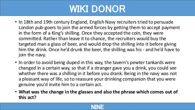 • In 18th and 19th century England, English Navy recruiters tried to persuade London pub-goers to join the armed forces by...