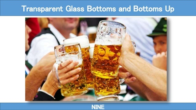 NINE Transparent Glass Bottoms and Bottoms Up