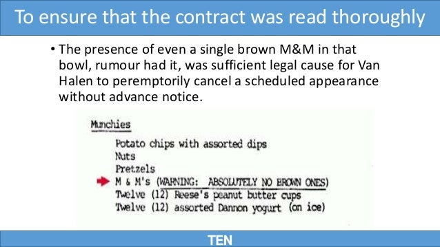 TEN To ensure that the contract was read thoroughly • The presence of even a single brown M&M in that bowl, rumour had it,...