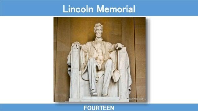 FOURTEEN Lincoln Memorial