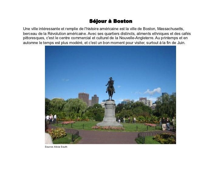 Séjour à Boston Une ville intéressante et remplie de lhistoire américaine est la ville de Boston, Massachusetts,berceau ...