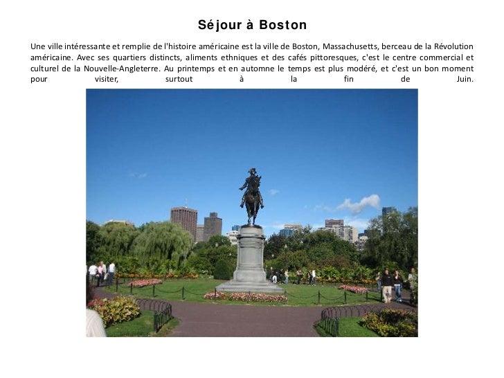 Séjour à BostonUne ville intéressante et remplie de lhistoire américaine est la ville de Boston, Massachusetts, berceau de...