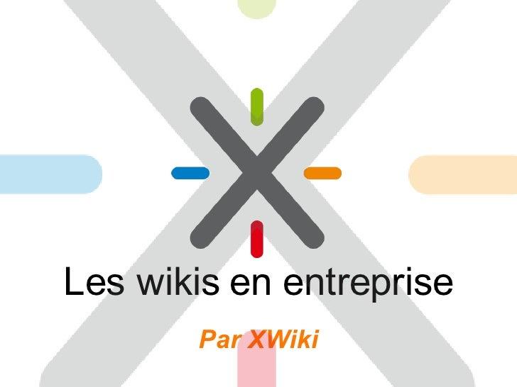 Les wikis en entreprise Par XWiki