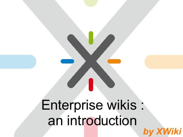 Enterprise wikis : an introduction by XWiki