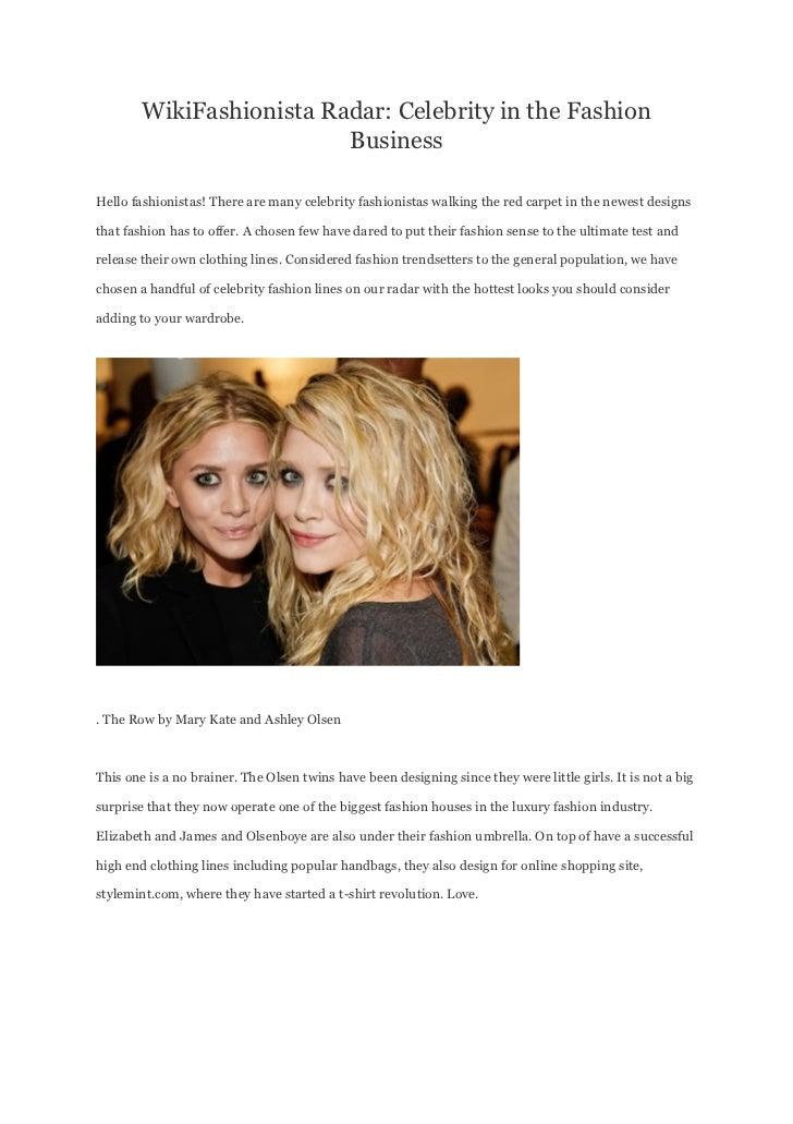 WikiFashionista Radar: Celebrity in the Fashion                          BusinessHello fashionistas! There are many celebr...