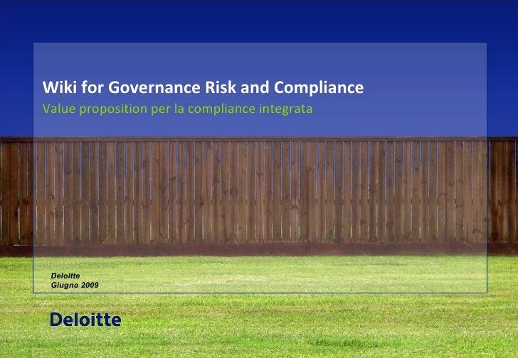 Wiki for Governance Risk and Compliance Value proposition per la compliance integrata Deloitte  Giugno 2009