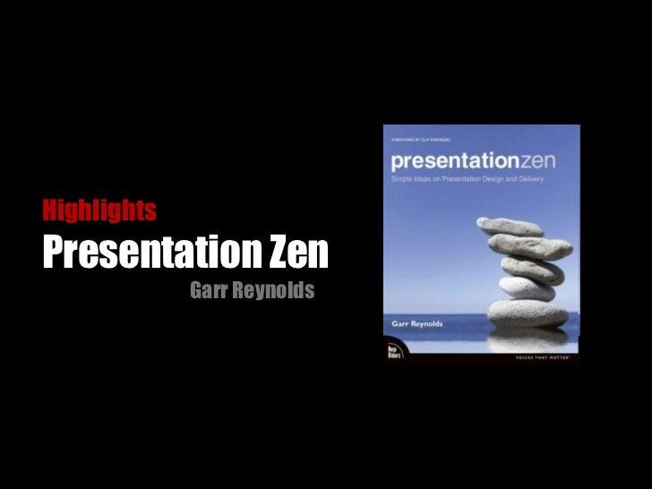 Highlights  Presentation Zen Garr Reynolds