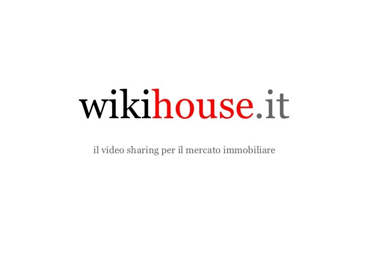 wiki house .it il video sharing per il mercato immobiliare