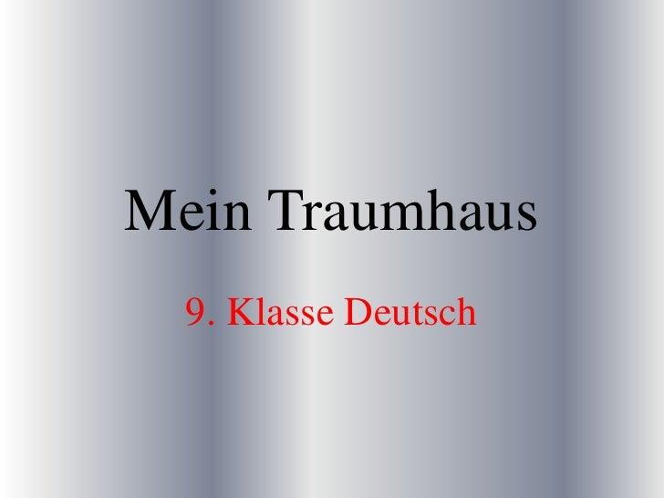 Mein Traumhaus<br />9. Klasse Deutsch<br />
